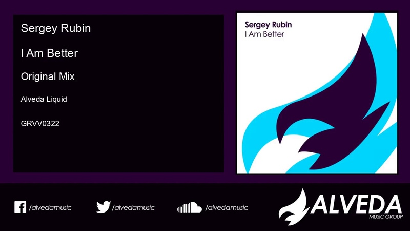 Sergey Rubin - I Am Better (Original Mix)
