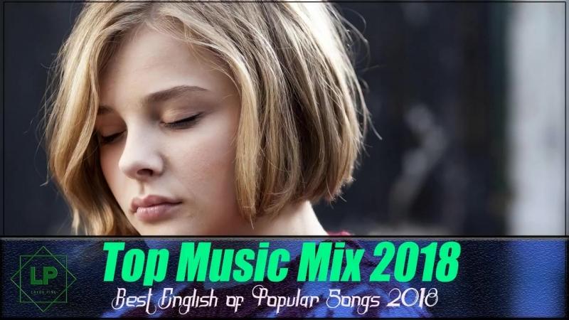 Топ 100 самых лучших песен в мире! Зарубежные хиты 2018! Крутые песни 2018