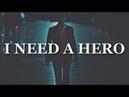 I need a hero | Multifandom