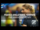 Equipe de France Féminine : Amandine Henry retrouve l'Angleterre I FFF 2017
