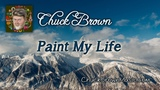 Paint My Life Chuck Brown