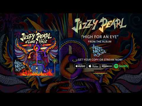 JIZZY PEARL Of LOVE / HATE - High For An Eye (Official Audio)