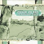 Pickin' On Series альбом Pickin' On R.E.M.: The Bluegrass Tribute