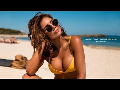Feeling Super Summer Mix 2018 - Best Of Deep House Sessions Chill Out New Mix By MissDeep