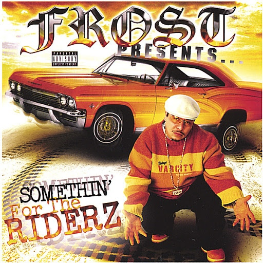 Kid Frost альбом Somethin' For The Riderz