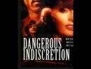 Опасная неосторожность(Жестокая расплата) / Dangerous Indiscretion, 1994 Гаврилов
