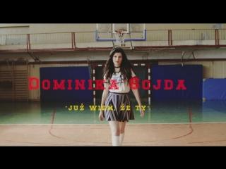 Dominika Sojda - Juz Wiem, Ze Ty