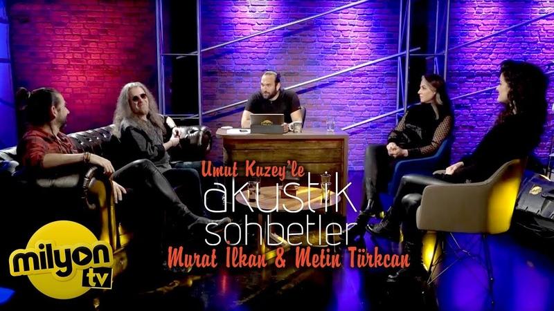 Umut Kuzeyle Akustik Sohbetler Konuk Murat İlkan Metin Türkcan Akustik Proje