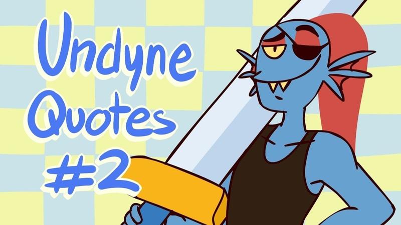 Undyne Quotes 2
