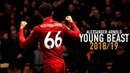 Trent Alexander-Arnold - Young Beast - Goals, Skills Passes 2018/19 | HD