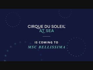 Cirque du Soleil at Sea on board MSC Bellissima