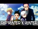 Рэп Охотник х Охотник/Rap Hunter x Hunter.