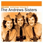 The Andrews Sisters альбом Deluxe: Anthology, Vol. 5 -The Andrews Sisters