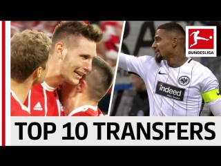 Top 10 Best Transfers 2017_18 - James, Kevin-Prince Boateng Co