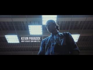 Kevin Paradox | Как создать свой собственный стиль