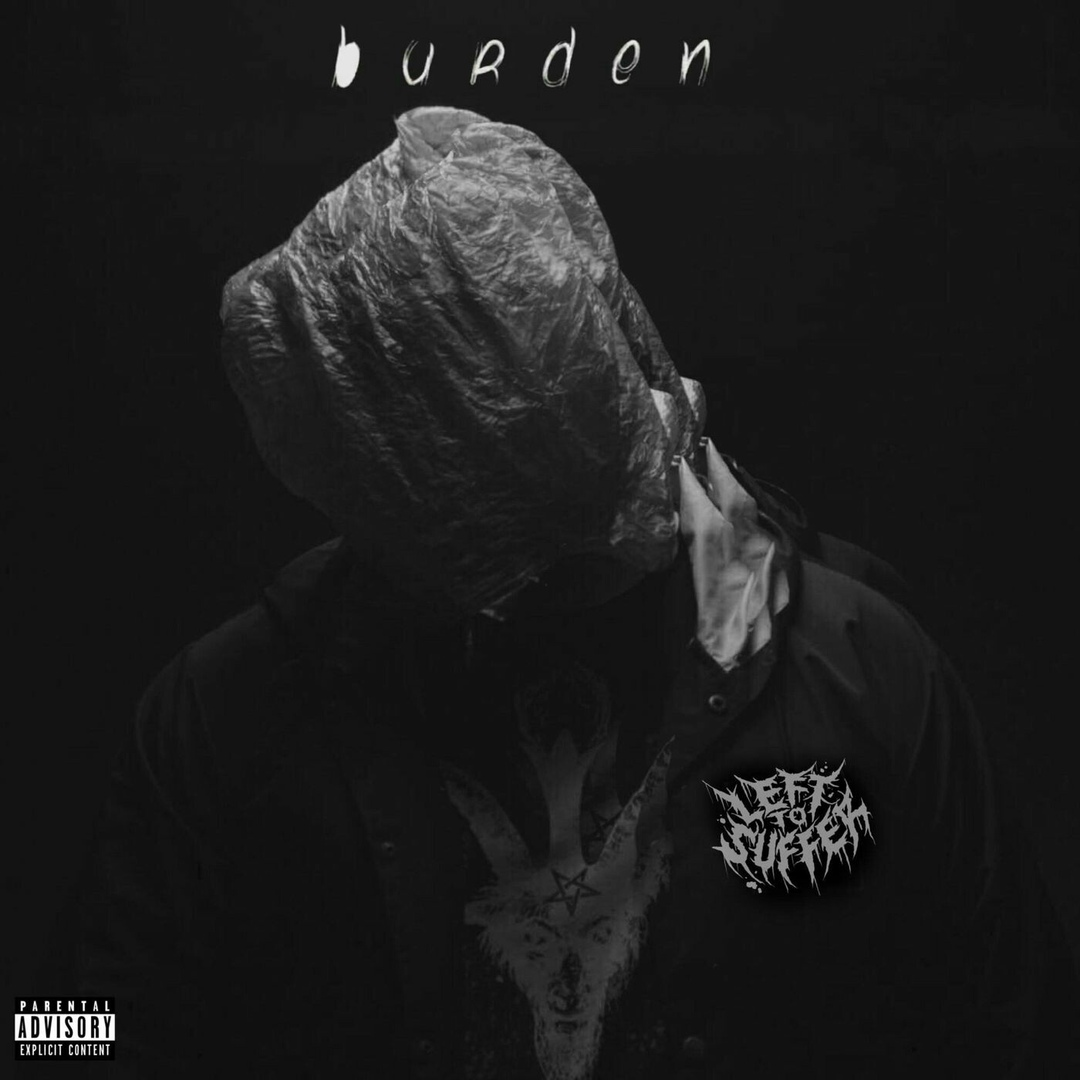 Left to Suffer - Burden (feat. CJ McCreery) [single] (2019)