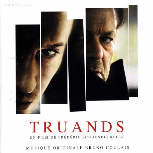 Bruno Coulais альбом Truands (Original Motion Picture Soundtrack)
