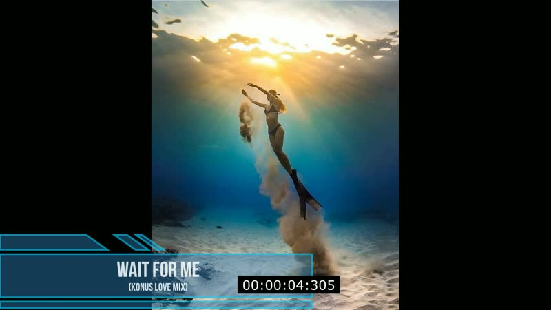 Konus Chime - Wait For Me (Konus Love Mix)