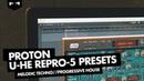 U he Repro 5 Presets Melodic Progressive Techno Audiotent Proton