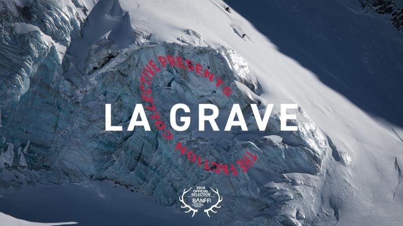 The Faction Collective Presents La Grave  4K