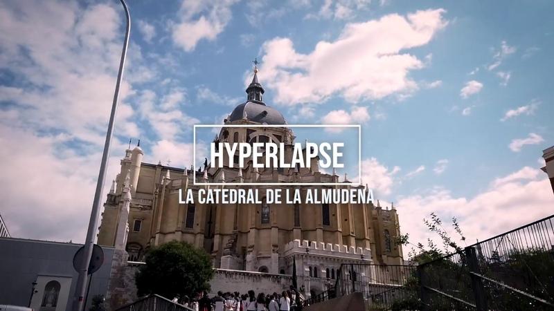 Hyperlapse Madrid Catedral de la Almudena OSMO POCKET