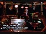 Urge Overkill - Girl, You'll Be a Woman Soon