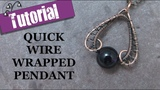 Quick Wire Wrapped Pendant