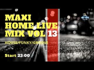 MAXI HOME LIVE MIX VOL 13