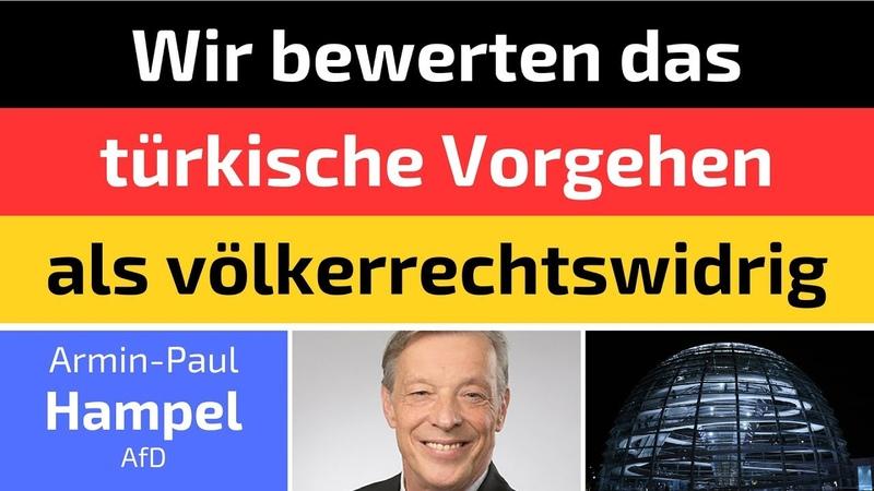Armin-Paul Hampel (AfD) - Wir bewerten das türkische Vorgehen als völkerrechtswidrig