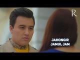 Jahongir - Jamul jam  Жахонгир - Жамул жам