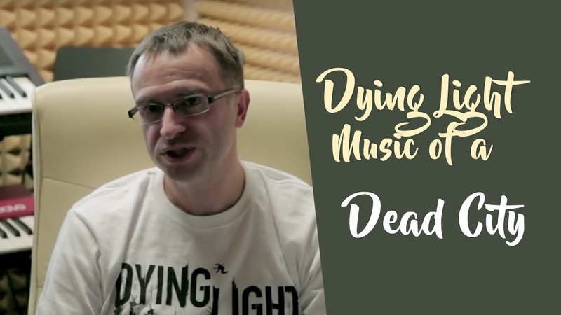 Dying Light - Music of a Dead City