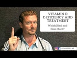 Vitamin D Deficiency and Treatment Which and How Much
