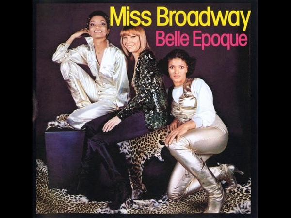 Belle Epoque Miss Broadway ℗ 1977