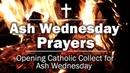 Ash Wednesday Prayers - Opening Catholic Collect for Ash Wednesday