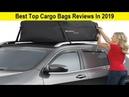 Top 3 Best Top Cargo Bags Reviews In 2019