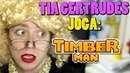 Jogando com Tia Gertrudes TIMBERMAN