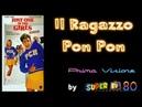IL RAGAZZO PON PON 1993 Film Completo