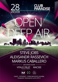 28 ИЮНЯ. OPEN DEEP AIR. CLUB PARADISE (СПб)