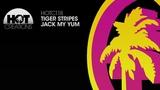 Tiger Stripes - Jack My Yum