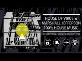 House of Virus &amp Marshall Jefferson - 100 House Music