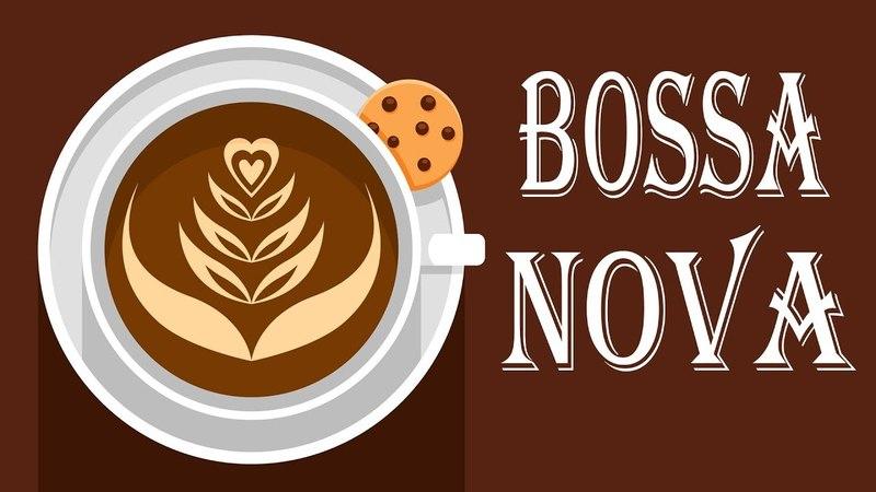 Relaxing Coffee BOSSA NOVA - Background Instrumental Bossa Nova for Wake Up, Studying, Work