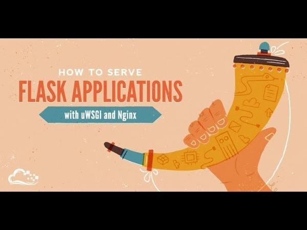 How To Serve Flask Applications with uWSGI and Nginx on Ubuntu 18 04