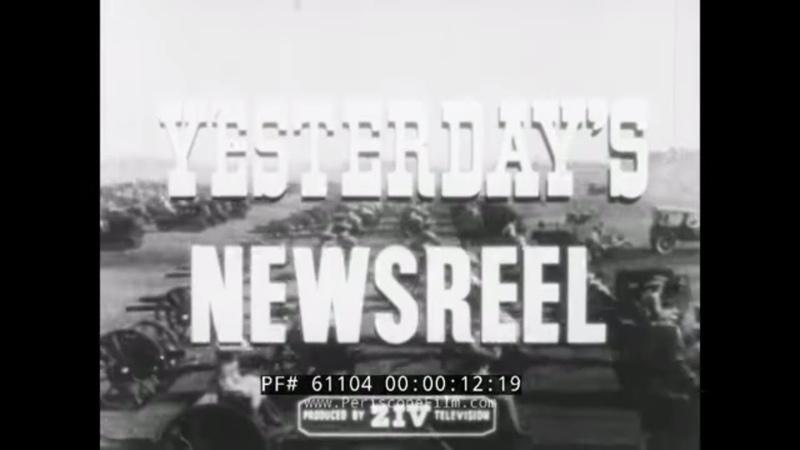 YESTERDAYS NEWSREEL 20TH CENTURY WWI GERMAN NAVY SURRENDERS MOBSTER LEGS DIAMOND 61104