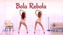 Bola Rebola Tropkillaz J Balvin Anitta ft MC Zaac Waveya cover dance