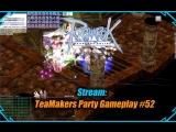 Стрим - Ragnarok online: TeaMakers Party Gameplay #52