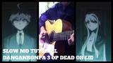 Danganronpa 3Future Arc OP Dead or Lie Slowmo-Tutorial Fingerstyle
