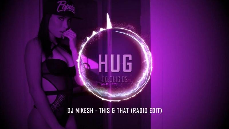 DJ Mikesh This That Radio Edit