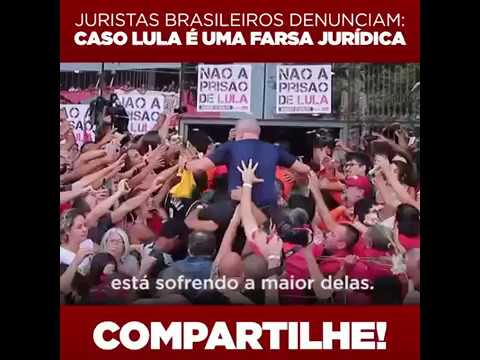 O cerco se fecha, maiores juristas brasileiros denunciam caso Lula!
