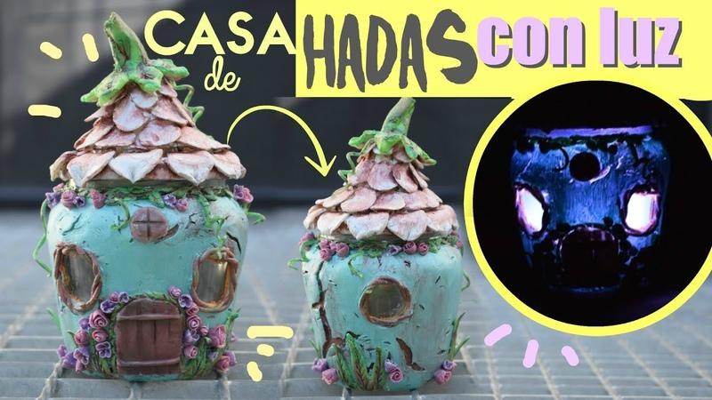 CASA DE HADAS LUMINOSA   Reciclando