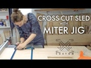 Making a Cross Cut Sled Miter Jig Stop Block T-Track Woodworking